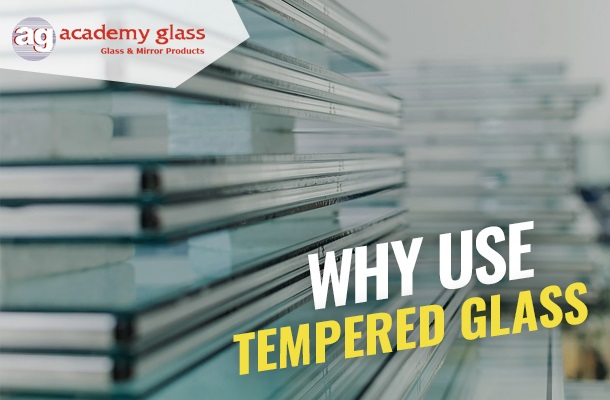Why Use Tempered Glass