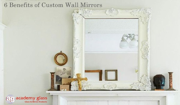 Custom-Wall-Mirrors-Benefits