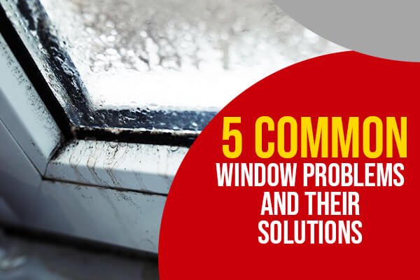 5 -Common-Window-Problems-and-Their-Solutions