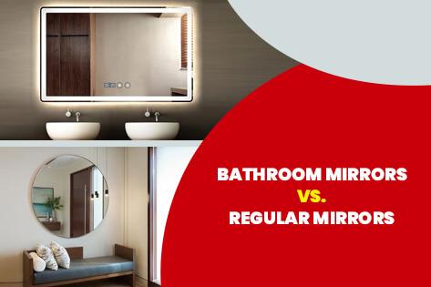Bathroom Mirrors vs. Regular Mirrors