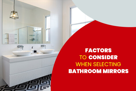 Factors to Consider When Selecting Bathroom Mirrors